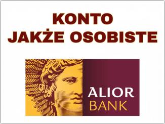 KONTO JAKŻE OSOBISTE - ALIOR BANK