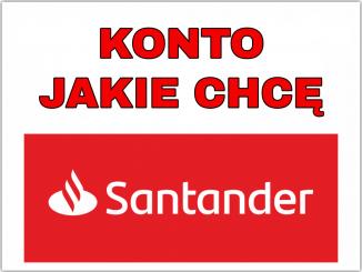 KONTO JAKIE CHCĘ - BANK SANTANDER
