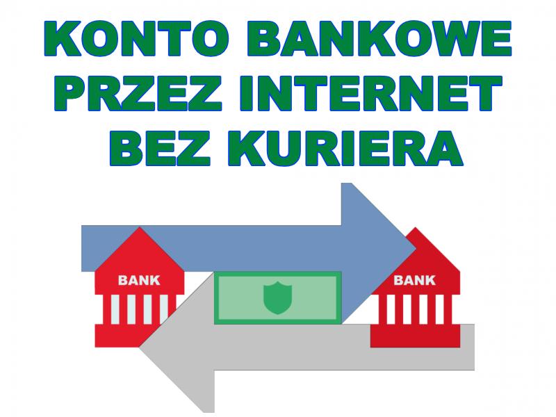 KONTO BANKOWE PRZEZ INTERNET BEZ KURIERA
